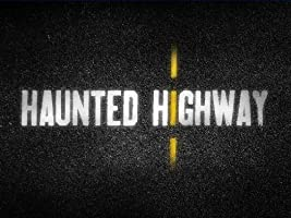 Haunted Highway Season 1 [HD]