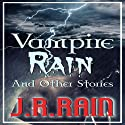 Vampire Rain and Other Stories Audiobook by J.R. Rain Narrated by Scot Wilcox