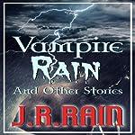 Vampire Rain and Other Stories | J.R. Rain