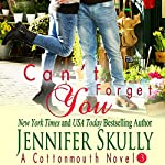 Can't Forget You: Cottonmouth, Book 3 | Jennifer Skully