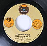 Todd Rundgren 45 RPM Cold Morning Light / Hello It's Me