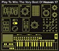 Play To Win: The Best Of Heaven 17 - Heaven 17