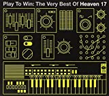Play To Win: The Best Of Heaven 17 Heaven 17
