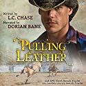 Pulling Leather: Pickup Men, Book 3 Audiobook by L.C. Chase Narrated by Dorian Bane