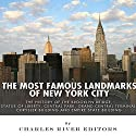 The Most Famous Landmarks of New York City: The History of the Brooklyn Bridge, Statue of Liberty, Central Park, Grand Central Terminal, Chrysler Building, and Empire State Building (       UNABRIDGED) by Charles River Editors Narrated by Ian H. Shattuck