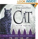 The Enchanted Cat: Feline Fascination...