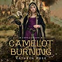 Camelot Burning: A Metal & Lace Novel Audiobook by Kathryn Rose Narrated by Gemma Dawson