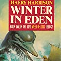 Winter in Eden (       UNABRIDGED) by Harry Harrison Narrated by Christian Rummel