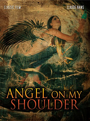 Angel on My Shoulder: Classic Movie