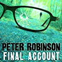 Final Account: An Inspector Banks Novel #7 (       UNABRIDGED) by Peter Robinson Narrated by James Langton