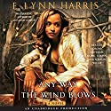 Any Way the Wind Blows Audiobook by E. Lynn Harris Narrated by Dominic Hoffman, Bahni Turpin, Mirron Willis