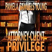 Attorney-Client Privilege: Vernetta Henderson Series No. 4 | [Pamela Samuels Young]
