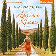 Apricot Kisses: A Novel (       UNABRIDGED) by Claudia Winter, Maria Poglitsch Bauer - translator Narrated by Will Damron, Cassandra Campbell