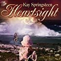 Heartsight (       UNABRIDGED) by Kay Springsteen Narrated by Staci Anderson