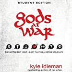 Gods at War Student Edition: The Battle for Your Heart That Will Define your Life | Kyle Idleman