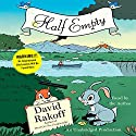 Half Empty Audiobook by David Rakoff Narrated by David Rakoff