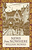 News from Nowhere (Dover Books on Literature & Drama) (0486434273) by Morris, William