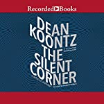 The Silent Corner: A Novel of Suspense | Dean Koontz