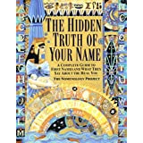 The Hidden Truth of Your Name: A Complete Guide to First Names and What They Say About the Real Youpar Nomenology Project
