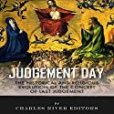 Judgment Day: The Historical and Religious Evolution of the Concept of Last Judgment Audiobook by  Charles River Editors Narrated by Colleen Patrick