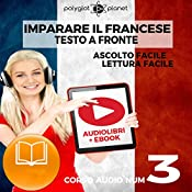 Imparare il Francese: Lettura Facile - Ascolto Facile - Testo a Fronte: Francese Corso Audio Num. 3 [Learn French: Easy Reading - Easy Audio] |  Polyglot Planet
