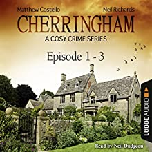 Cherringham - A Cosy Crime Series Compilation (Cherringham 1 - 3) Audiobook by Matthew Costello, Neil Richards Narrated by Neil Dudgeon
