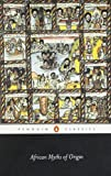 African Myths of Origin (Penguin Classics)