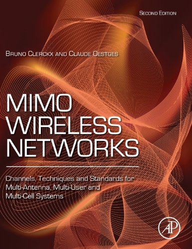 MIMO Wireless Networks, Second Edition: Channels, Techniques and Standards for Multi-Antenna, Multi-User and Multi-Cell Systems, by Bruno