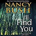 I'll Find You Audiobook by Nancy Bush Narrated by Marisa Vitali