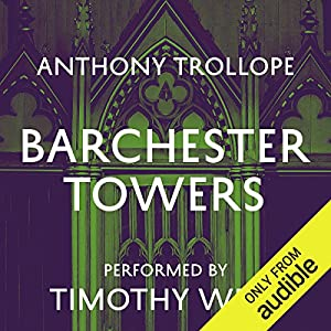 Barchester Towers Audiobook by Anthony Trollope Narrated by Timothy West