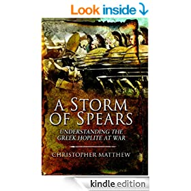 A Storm of Spears: Understanding the Greek Hoplite in Action
