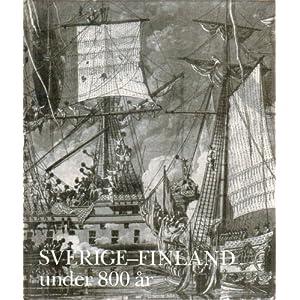 Sverige-Finland under 800 ar (Nationalmusei utstallningskatalog) (Swedish Edition) (1987)
