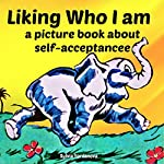 Liking Who I Am: A Book About Self-Acceptance | Sylvia Yordanova