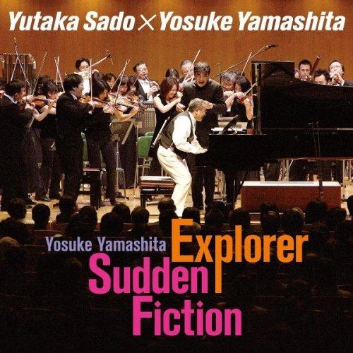 Yosuke Yamashita:Explorer/Sudden Fiction