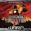 WARP Book 2: The Hangman's Revolution Audiobook by Eoin Colfer Narrated by Maxwell Caulfield