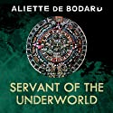 Servant of the Underworld: Obsidian and Blood, Book 1 Audiobook by Aliette de Bodard Narrated by John Telfer