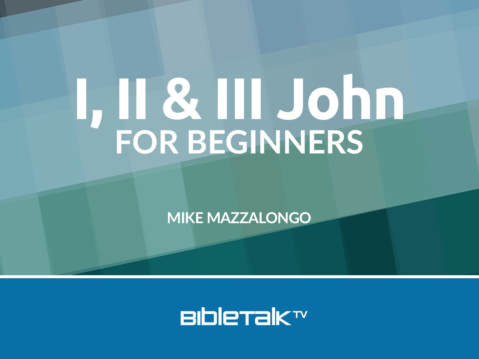 I, II & III John for Beginners - Season 1