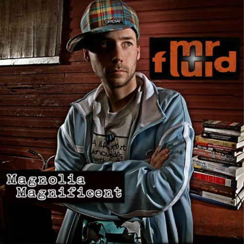 Mr. Fluid - Magnolia Magnificent