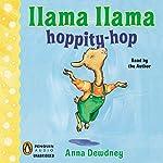 Llama Llama Hoppity-Hop! | Anna Dewdney