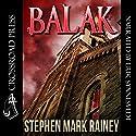 Balak: A Cthulhu Mythos Tale Audiobook by Stephen Mark Rainey Narrated by Erik Synnesvedt