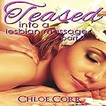 Teased into a Lesbian Massage Part 2 | Chloe Corr