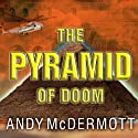 The Pyramid of Doom: A Novel (       UNABRIDGED) by Andy McDermott Narrated by Gildart Jackson