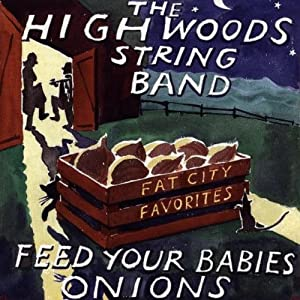 Feed Your Babies Onions: Fat City Favorites