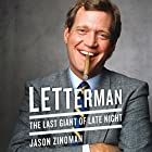 Letterman: The Last Giant of Late Night Hörbuch von Jason Zinoman Gesprochen von: Michael Goldstrom