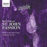 Bob Chilcott: St John Passion