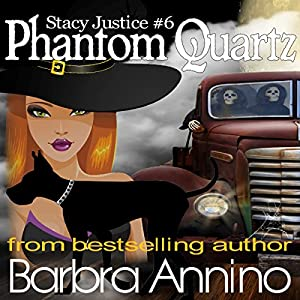 Phantom Quartz: A Stacy Justice Witch Mystery, Book 6 Audiobook