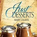 Just Desserts: Tales of the Curious Cookbook (       UNABRIDGED) by Mary Calmes Narrated by Greg Tremblay