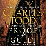 Proof of Guilt: An Inspector Ian Rutledge Mystery, Book 15 (       UNABRIDGED) by Charles Todd Narrated by Simon Prebble