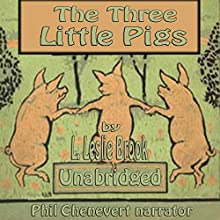 The Three Little Pigs (       UNABRIDGED) by L. Leslie Brooke Narrated by Phil Chenevert