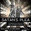 Satan's Plea Audiobook by Nelson Lowhim Narrated by Mark Lindgren
